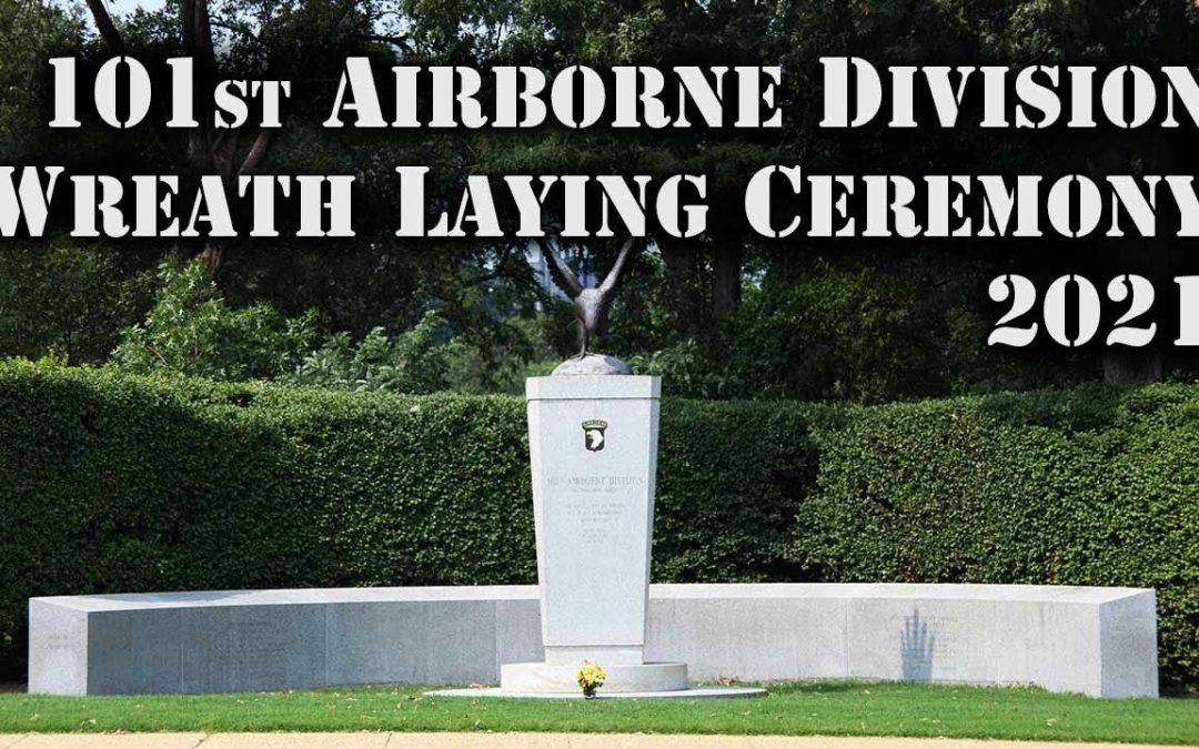 101st Airborne Wreath Laying Ceremony – Arlington National Cemetery 2021