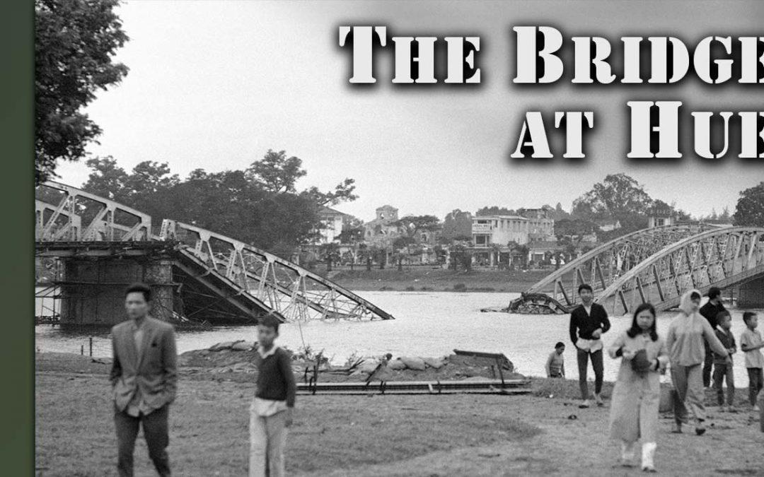 Veterans Live Show – The Bridge at Hue, Vietnam