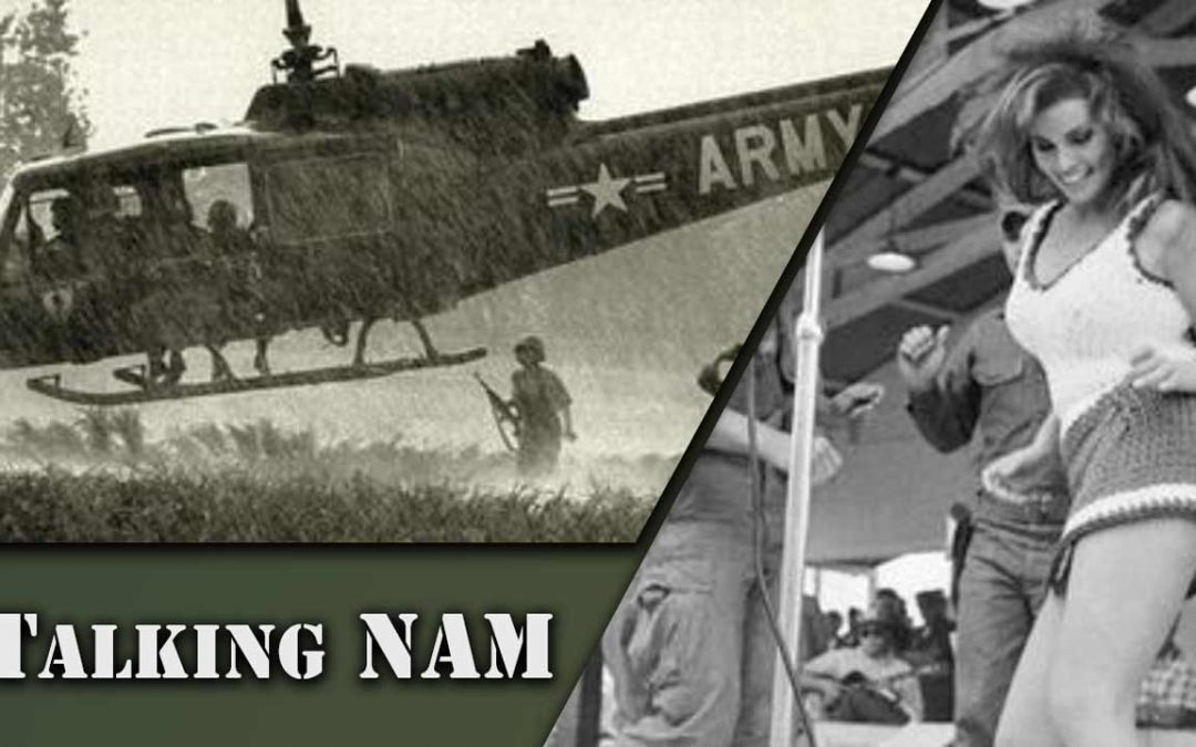 Hueys, Days to Go, Pin-up Girls and Drill SGTs – Talking NAM